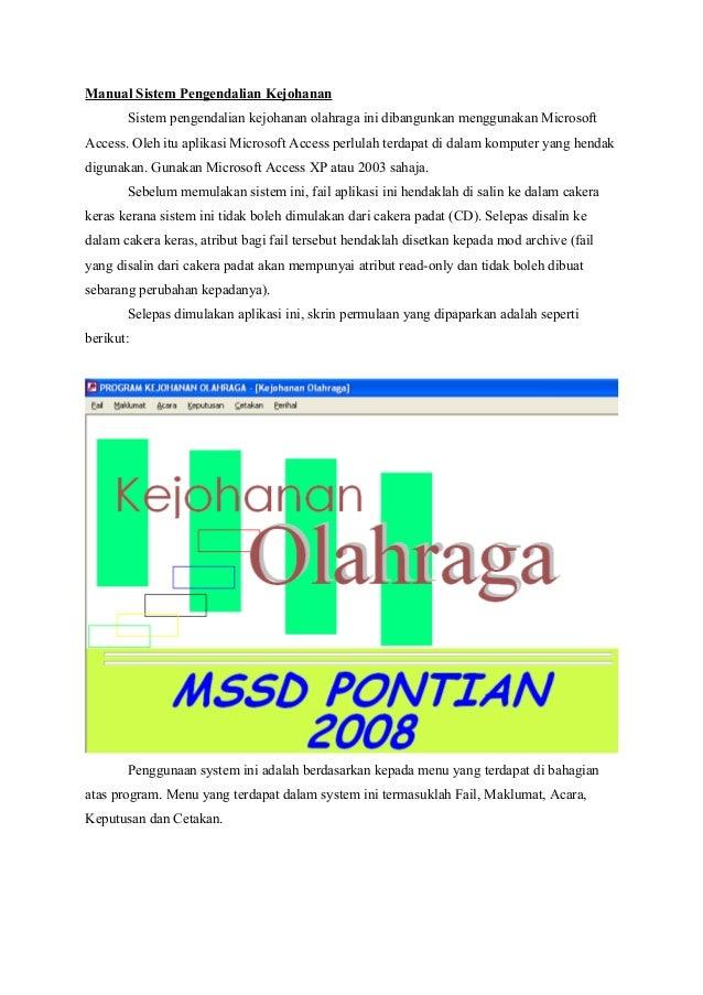 Manual Sistem Pengendalian Kejohanan Sistem pengendalian kejohanan olahraga ini dibangunkan menggunakan Microsoft Access. ...