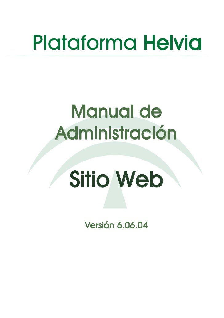 Plataforma Helvia   Manual de  Administración   Sitio Web     Versión 6.06.04