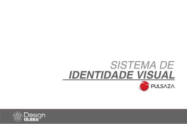 SISTEMA DE IDENTIDADE VISUAL