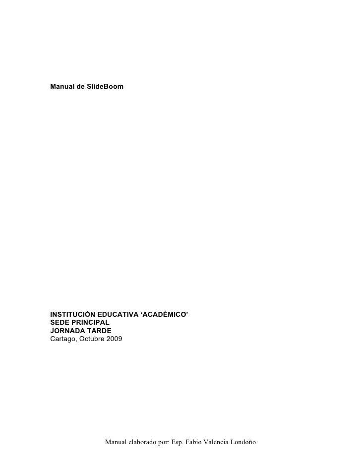 Manual de SlideBoom     INSTITUCIÓN EDUCATIVA 'ACADÉMICO' SEDE PRINCIPAL JORNADA TARDE Cartago, Octubre 2009              ...