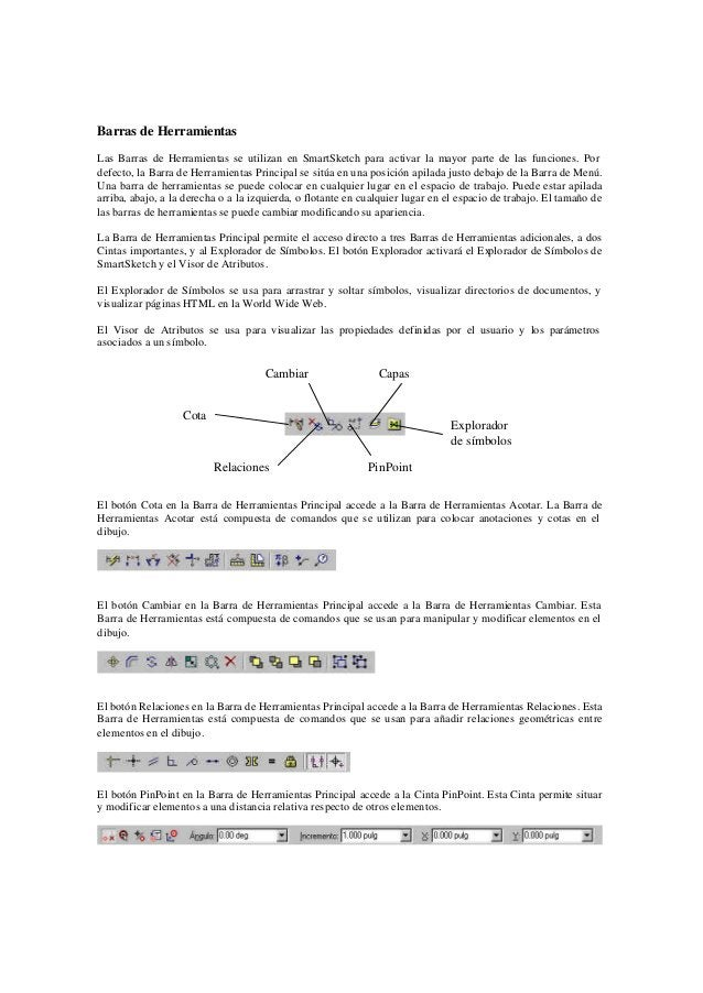 Barras de HerramientasLas Barras de Herramientas se utilizan en SmartSketch para activar la mayor parte de las funciones. ...