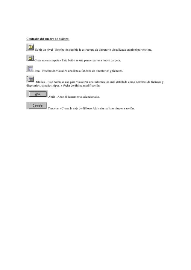 Controles del cuadro de diálogo:      Subir un nivel - Este botón cambia la estructura de directorio visualizada un nivel ...