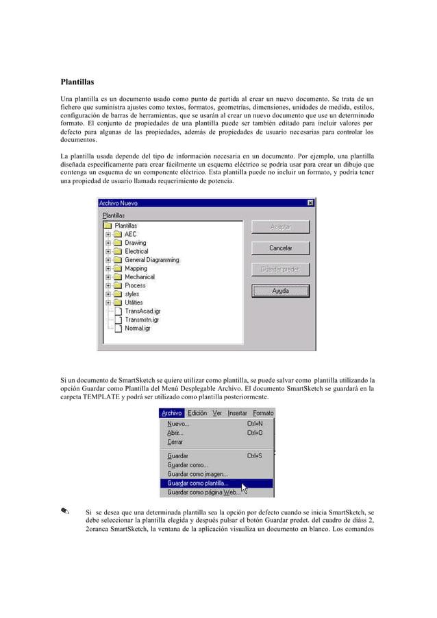 PlantillasUna plantilla es un documento usado como punto de partida al crear un nuevo documento. Se trata de unfichero que...