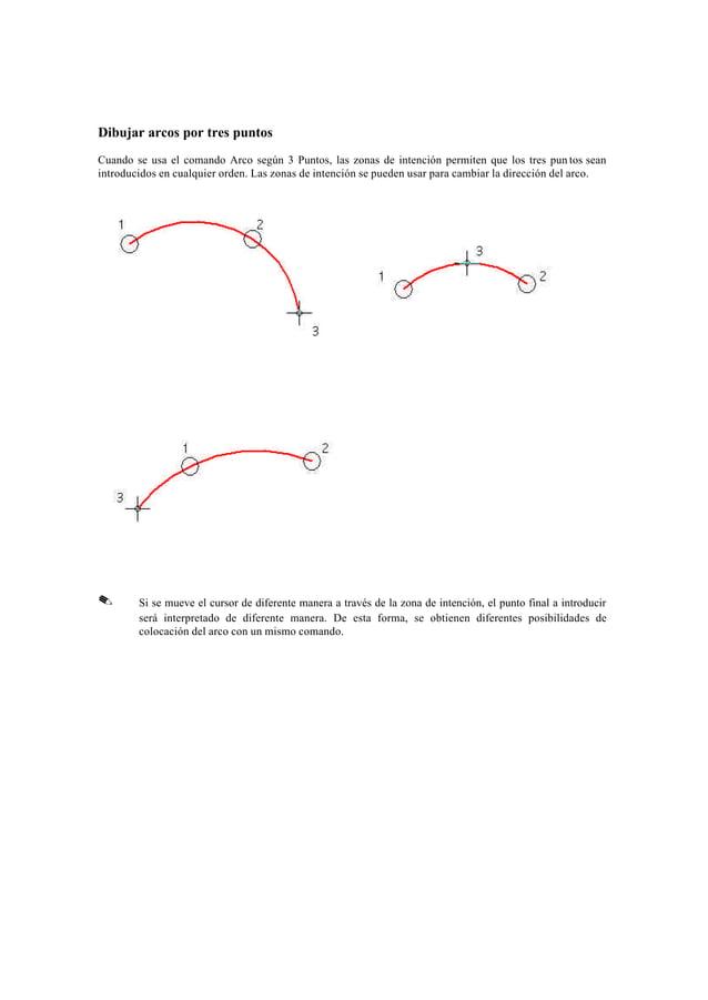 Dibujar un Arco Tangente a un Elemento1.   En la Barra de Herramientas Dibujar, se selecciona el comando Arco Tangente.   ...