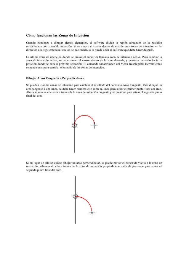 Dibujar Líneas Tangentes o Conectadas a Elementos CurvosSi se usan las zonas de intención con el comando Línea, se puede d...