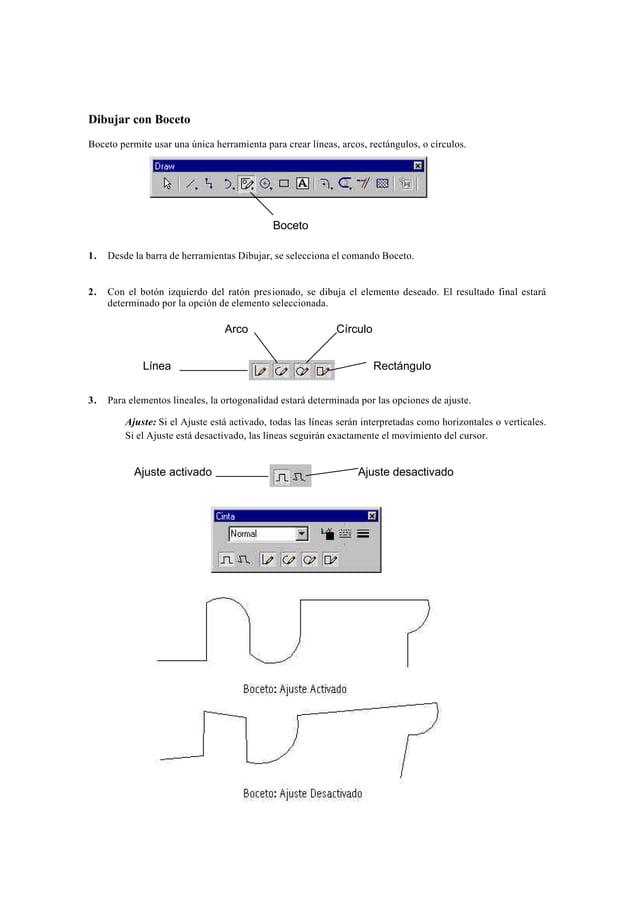 Dibujar Forma LibreLa opción Dibujar Forma Libre es una aproximación a la generación de una curva a mano alzada.1.   Desde...