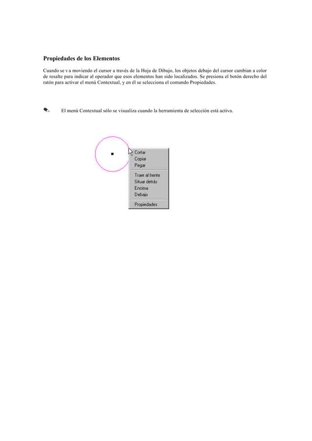Propiedades en la carpeta Info.        Tipo        Visualiza el tipo del elemento seleccionado.        Hoja        Visuali...