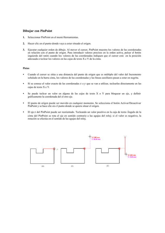 Mover un elemento con PinPoint y la Herramienta de SelecciónEl PinPoint puede ser utilizado con la Herramienta de Selecció...