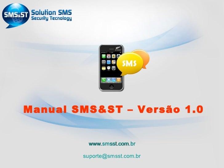 Manual SMS&ST – Versão 1.0         www.smsst.com.br        suporte@smsst.com.br