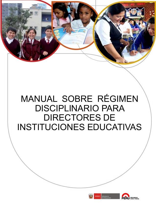 1 MANUAL SOBRE RÉGIMEN DISCIPLINARIO PARA DIRECTORES DE INSTITUCIONES EDUCATIVAS MANUAL SOBRE RÉGIMEN DISCIPLINARIO PARA D...