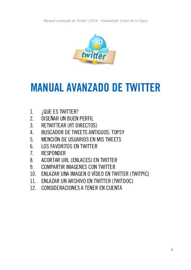 Manual avanzado de Twitter (2014 – Guadalinfo Cenes de la Vega)  MANUAL AVANZADO DE TWITTER 1. 2. 3. 4. 5. 6. 7. 8. 9. 10....