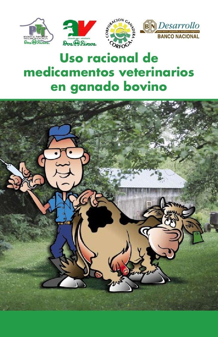 Uso racional demedicamentos veterinarios   en ganado bovino
