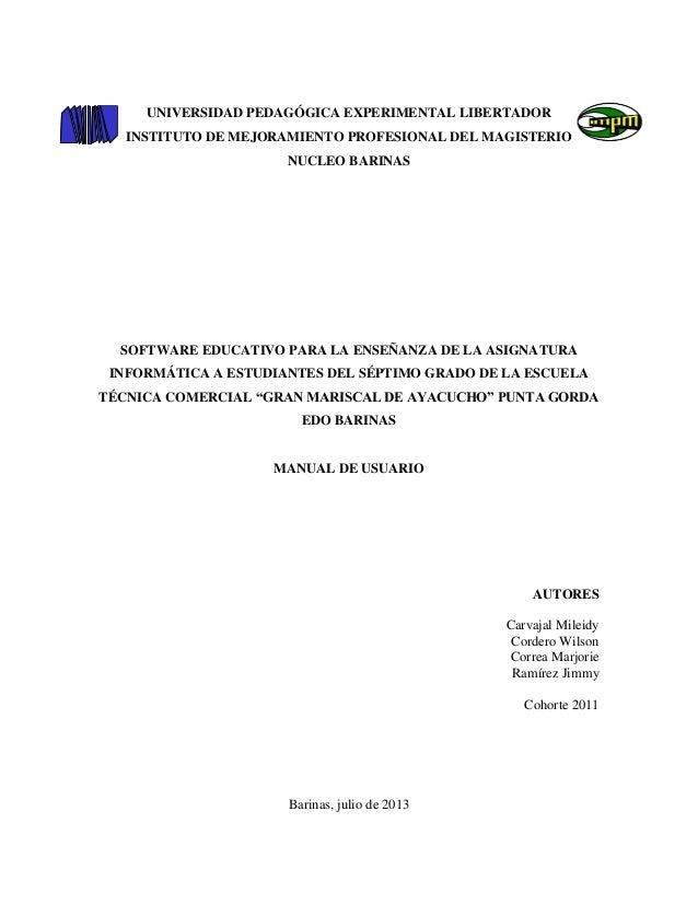 1 UNIVERSIDAD PEDAGÓGICA EXPERIMENTAL LIBERTADOR INSTITUTO DE MEJORAMIENTO PROFESIONAL DEL MAGISTERIO NUCLEO BARINAS SOFTW...