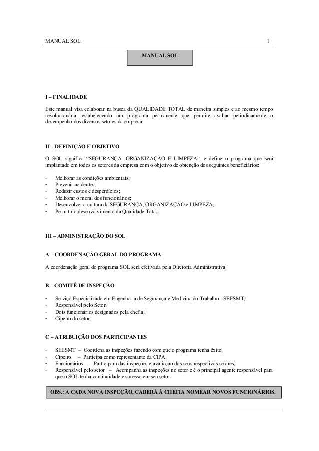 MANUAL SOL 1 I – FINALIDADE Este manual visa colaborar na busca da QUALIDADE TOTAL de maneira simples e ao mesmo tempo rev...