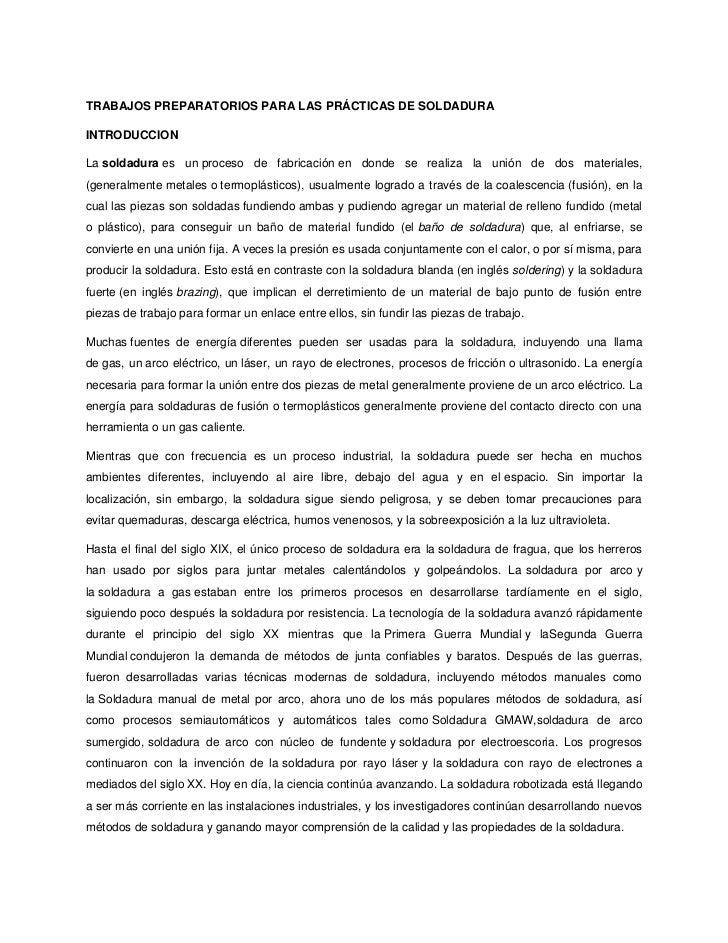 TRABAJOS PREPARATORIOS PARA LAS PRÁCTICAS DE SOLDADURAINTRODUCCIONLa soldadura es un proceso de fabricación en donde se re...