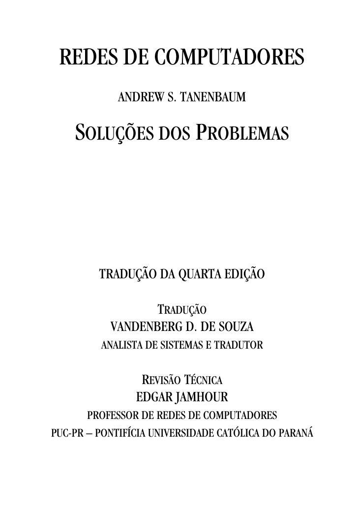REDES DE COMPUTADORES              ANDREW S. TANENBAUM      SOLUÇÕES DOS PROBLEMAS              TRADUÇÃO DA QUARTA EDIÇÃO ...