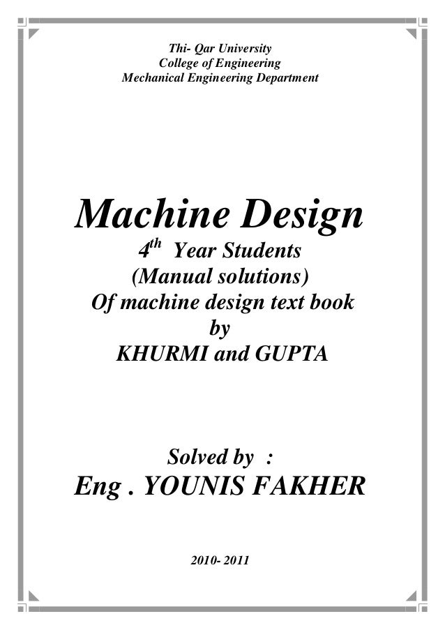 Solutions for machine design by KHURMI and GUPTA