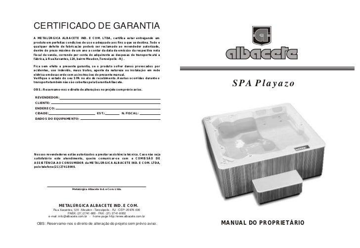 CERTIFICADO DE GARANTIAA METALÚRGICA ALBACETE IND. E COM. LTDA, certifica estar entregando umproduto em perfeitas condiçõe...