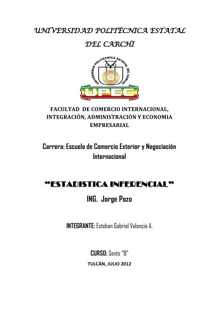 UNIVERSIDAD POLITÉCNICA ESTATAL                  DEL CARCHI   FACULTAD DE COMERCIO INTERNACIONAL,  INTEGRACIÓN, ADMINISTRA...