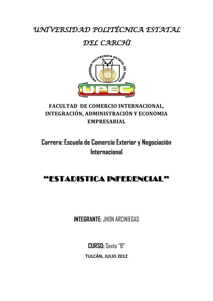 UNIVERSIDAD POLITÉCNICA ESTATAL                 DEL CARCHI   FACULTAD DE COMERCIO INTERNACIONAL,  INTEGRACIÓN, ADMINISTRAC...