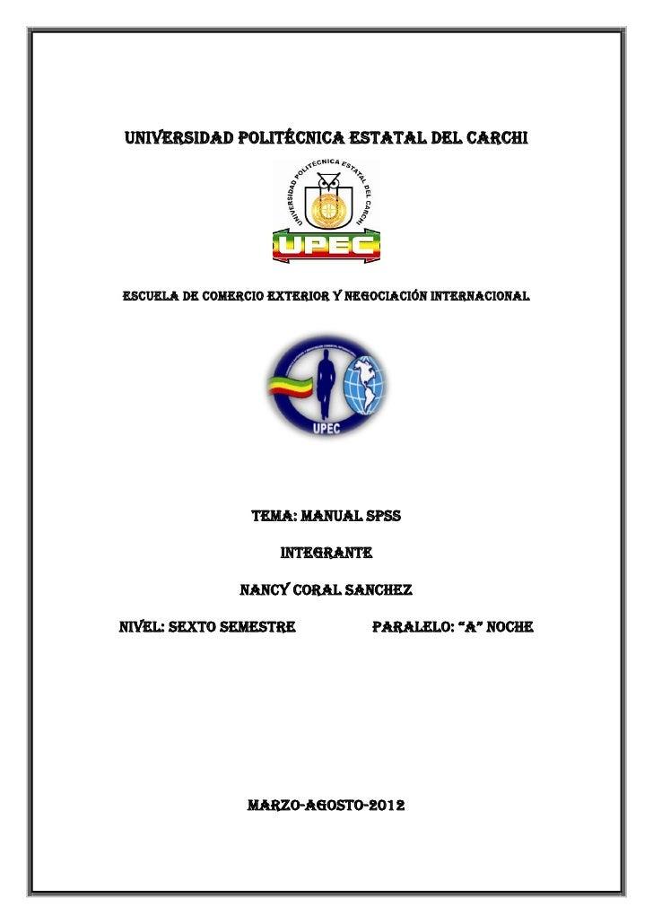 UNIVERSIDAD POLITÉCNICA ESTATAL DEL CARCHIESCUELA DE COMERCIO EXTERIOR Y NEGOCIACIÓN INTERNACIONAL                 TEMA: M...