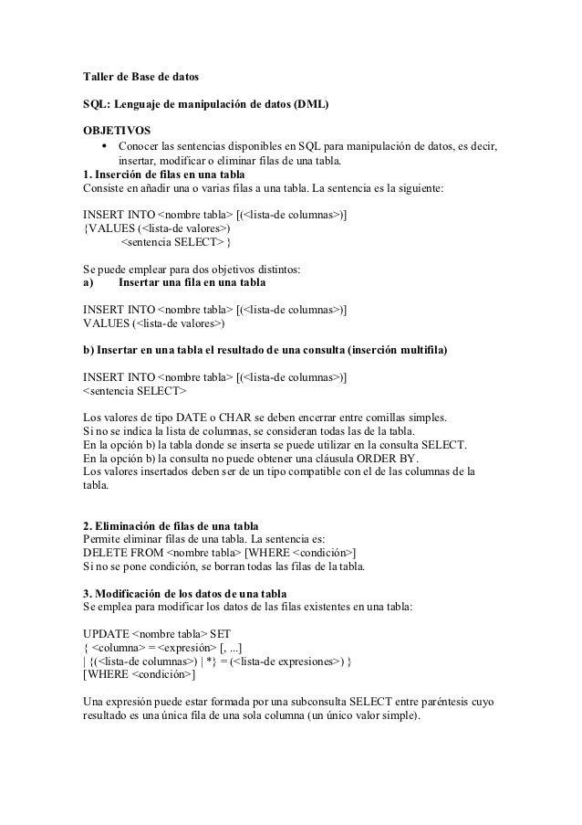 Taller de Base de datosSQL: Lenguaje de manipulación de datos (DML)OBJETIVOS    • Conocer las sentencias disponibles en SQ...