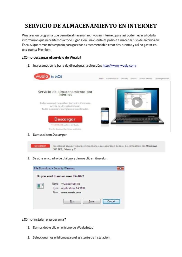 SERVICIO DE ALMACENAMIENTO EN INTERNETWuala es un programa que permite almacenar archivos en internet, para asi poder llev...