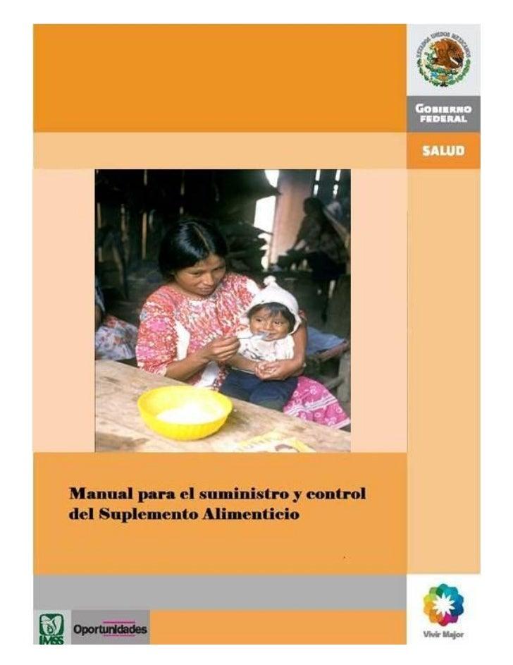 © Secretaría de SaludManual para el Suministro y Control del Suplemento AlimenticioPrimera edición: 2005Segunda edición: 2...