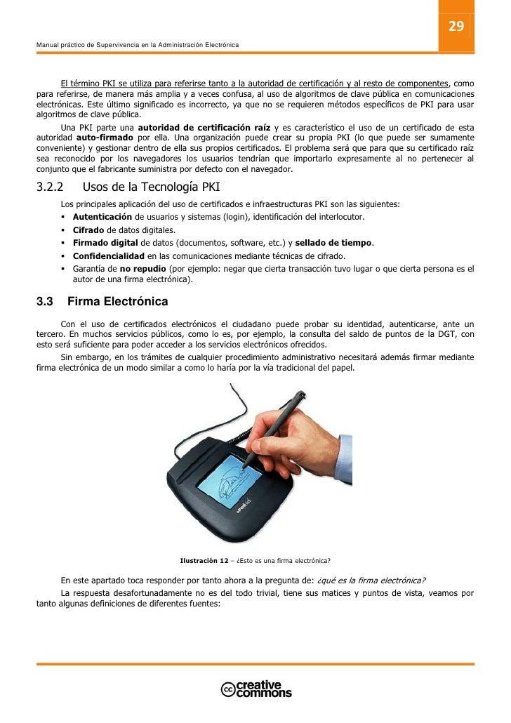 31 Manual práctico de Supervivencia en la Administración Electrónica           Mientras que firma digital hace referencia ...