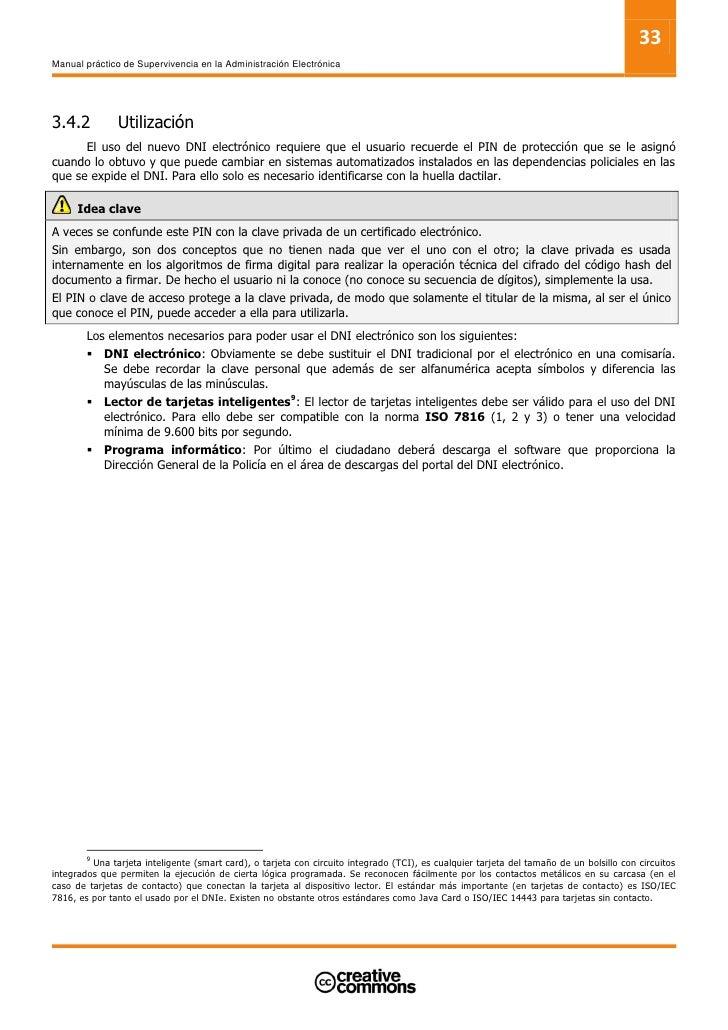 35 Manual práctico de Supervivencia en la Administración Electrónica            Por otra parte, según el caso, cuando se u...