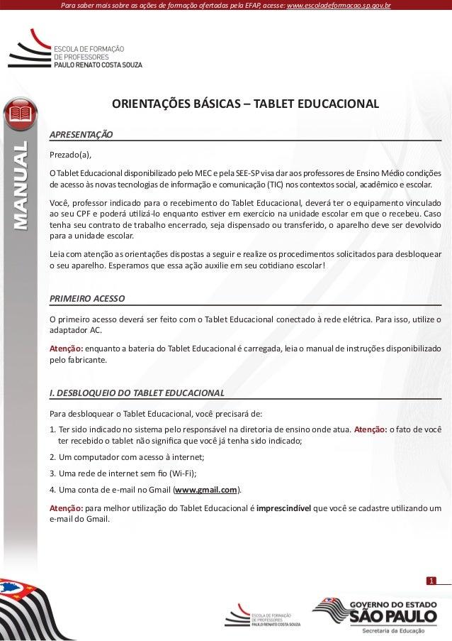 Para saber mais sobre as ações de formação ofertadas pela EFAP, acesse: www.escoladeformacao.sp.gov.br  ORIENTAÇÕES BÁSICA...