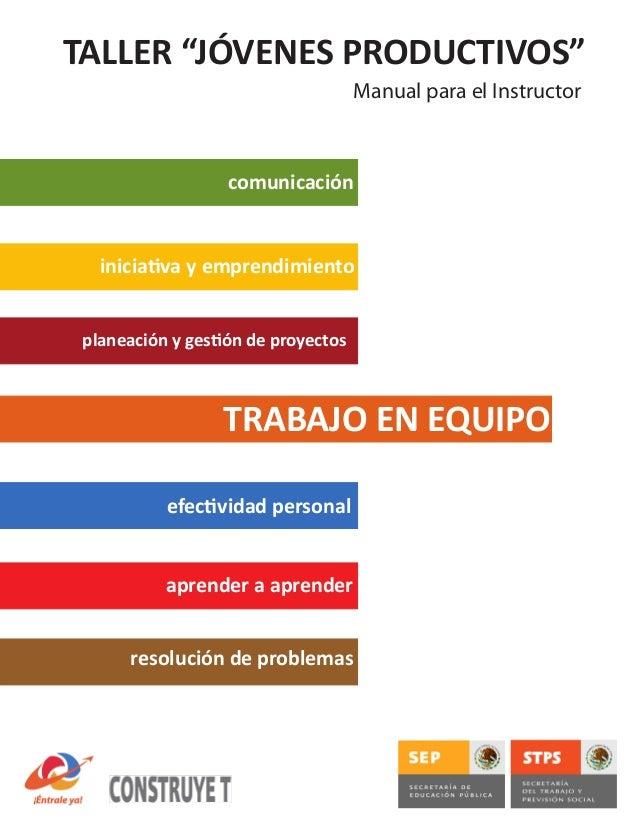 """TALLER """"JÓVENES PRODUCTIVOS""""comunicaciónTRABAJO EN EQUIPOiniciativa y emprendimientoplaneación y gestión de proyectosefect..."""