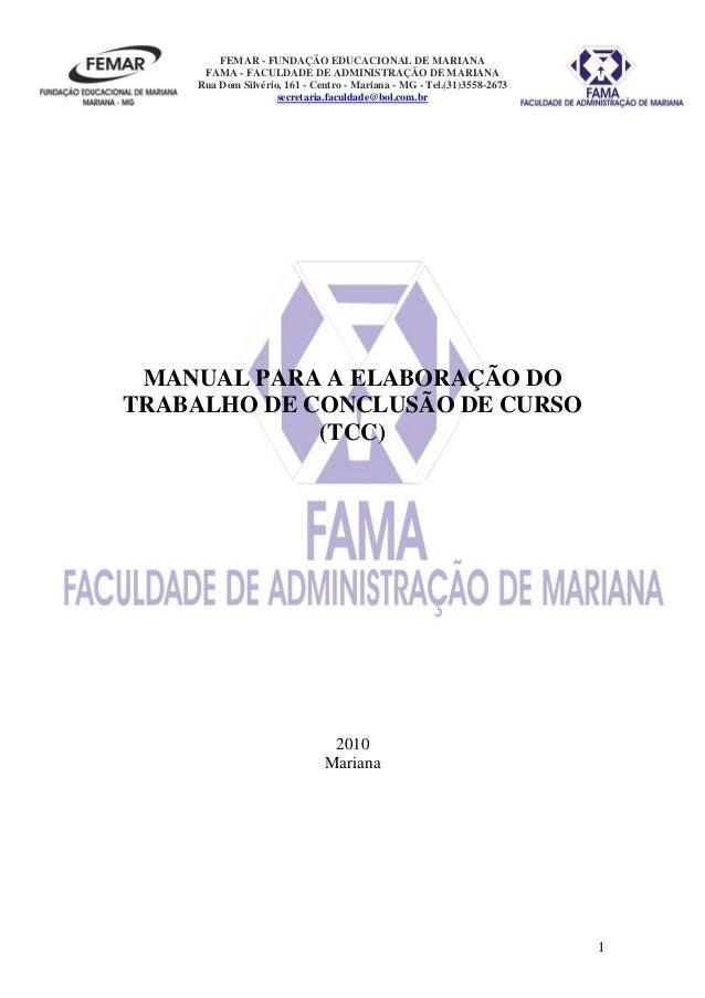 FEMAR - FUNDAÇÃO EDUCACIONAL DE MARIANA FAMA - FACULDADE DE ADMINISTRAÇÃO DE MARIANA Rua Dom Silvério, 161 - Centro - Mari...