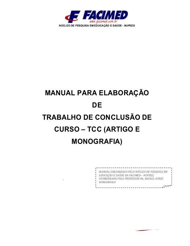 NÚCLEO DE PESQUISA EM EDUCAÇÃO E SAÚDE - NUPEES MANUAL PARA ELABORAÇÃO DE TRABALHO DE CONCLUSÃO DE CURSO – TCC (ARTIGO E M...