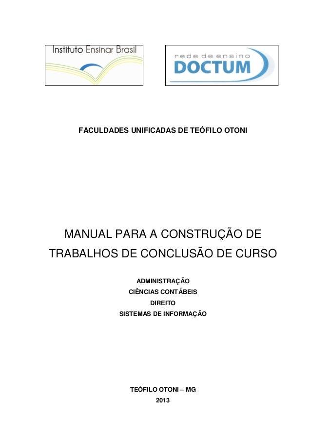 FACULDADES UNIFICADAS DE TEÓFILO OTONI  MANUAL PARA A CONSTRUÇÃO DE TRABALHOS DE CONCLUSÃO DE CURSO ADMINISTRAÇÃO CIÊNCIAS...