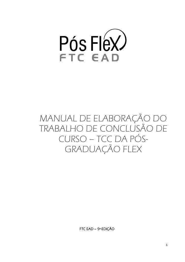 MANUAL DE ELABORAÇÃO DOTRABALHO DE CONCLUSÃO DE    CURSO – TCC DA PÓS-     GRADUAÇÃO FLEX       FTC EAD – 5ª EDIÇÃO       ...