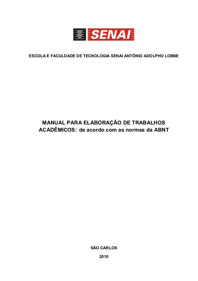 ESCOLA E FACULDADE DE TECNOLOGIA SENAI ANTÔNIO ADOLPHO LOBBE MANUAL PARA ELABORAÇÃO DE TRABALHOS ACADÊMICOS: de acordo com...