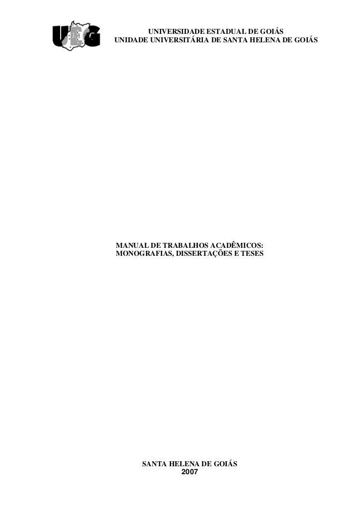 UNIVERSIDADE ESTADUAL DE GOIÁSUNIDADE UNIVERSITÁRIA DE SANTA HELENA DE GOIÁSMANUAL DE TRABALHOS ACADÊMICOS:MONOGRAFIAS, DI...