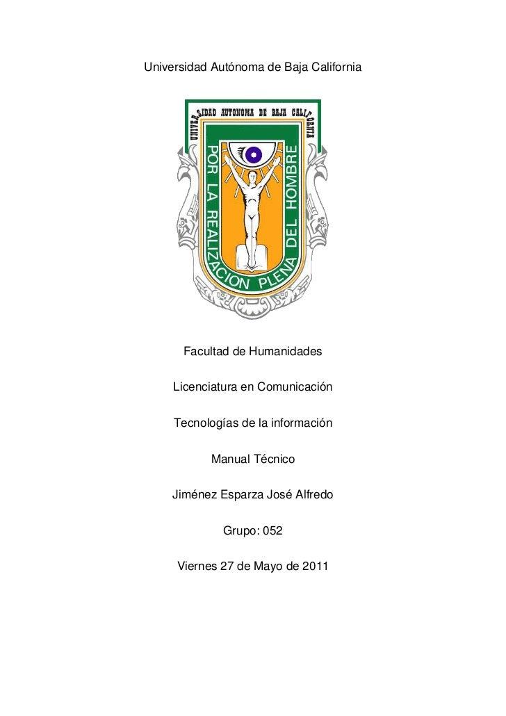 Universidad Autónoma de Baja California       Facultad de Humanidades     Licenciatura en Comunicación     Tecnologías de ...