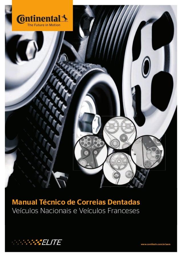 Produtos Automotivos | Manual Técnico de Correias Dentadas | Brasil 2015 1 Manual Técnico de Correias Dentadas Veículos Na...