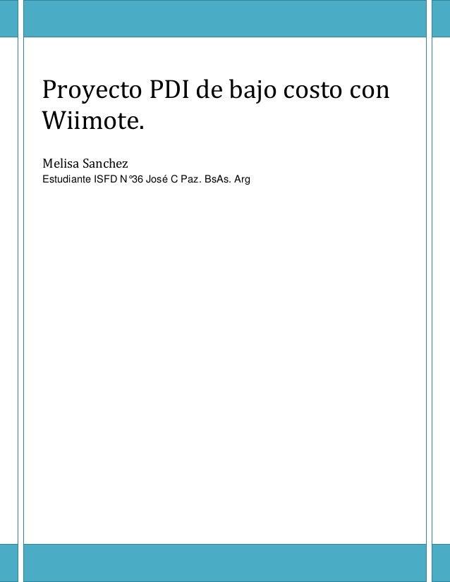 Proyecto PDI de bajo costo con Wiimote. Melisa Sanchez Estudiante ISFD N°36 José C Paz. BsAs. Arg