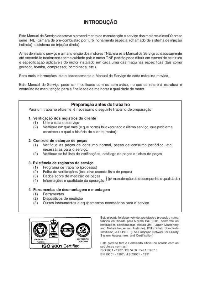INTRODUÇÃO Este Manual de Serviço descreve o procedimento de manutenção e serviço dos motores diesel Yanmar série TNE (câm...