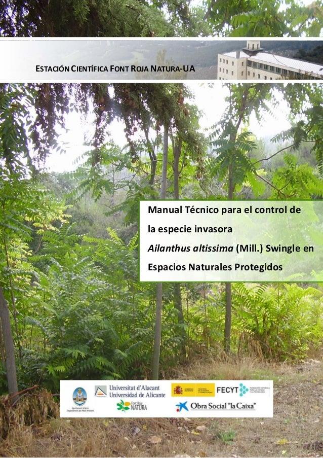 1 ESTACIÓN CIENTÍFICA FONT ROJA NATURA-UA Manual Técnico para el control de la especie invasora Ailanthus altissima (Mill....