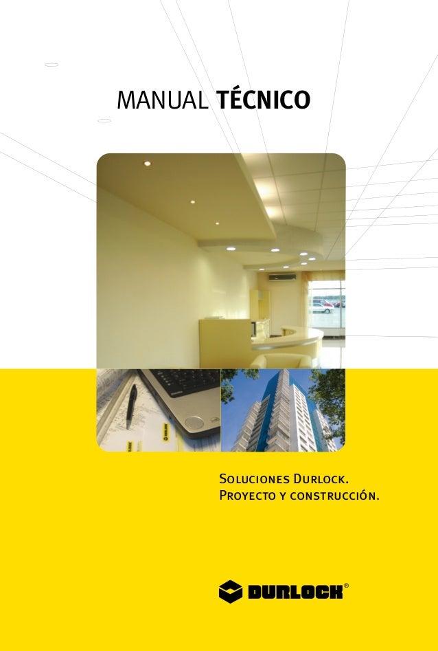 Soluciones Durlock. Proyecto y construcción. Av. Brig. Juan M. de Rosas 2720 (B1754FTT) San Justo, Buenos Aires Tel. (011)...