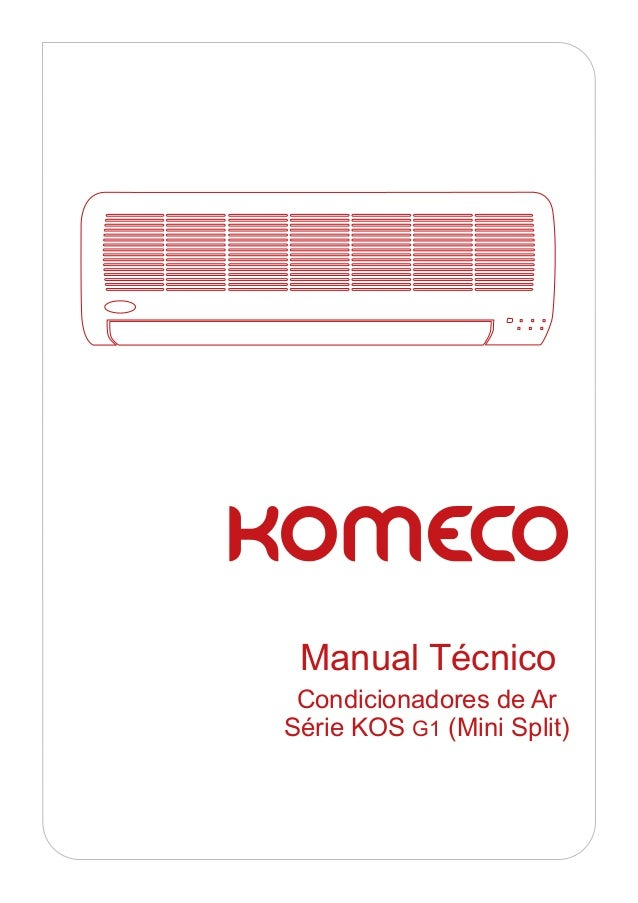 Manual Técnico Condicionadores de ArSérie KOS G1 (Mini Split)