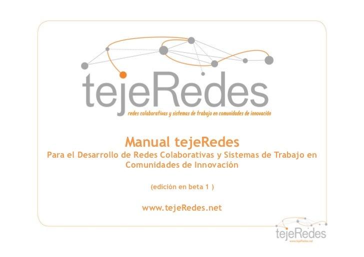 Manual tejeRedesPara el Desarrollo de Redes Colaborativas y Sistemas de Trabajo en                    Comunidades de Innov...