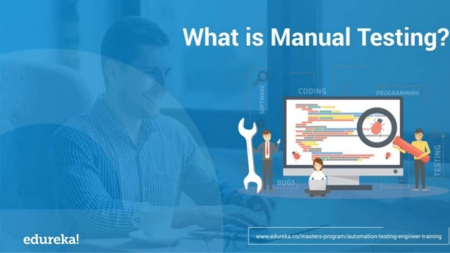 SOFTWARE TESTING SOFTWARE TESTING TYPES WHAT IS MANUAL TESTING? ADVANTAGES OF MANUAL TESTING HOW TO DO MANUAL TESTING TYPE...