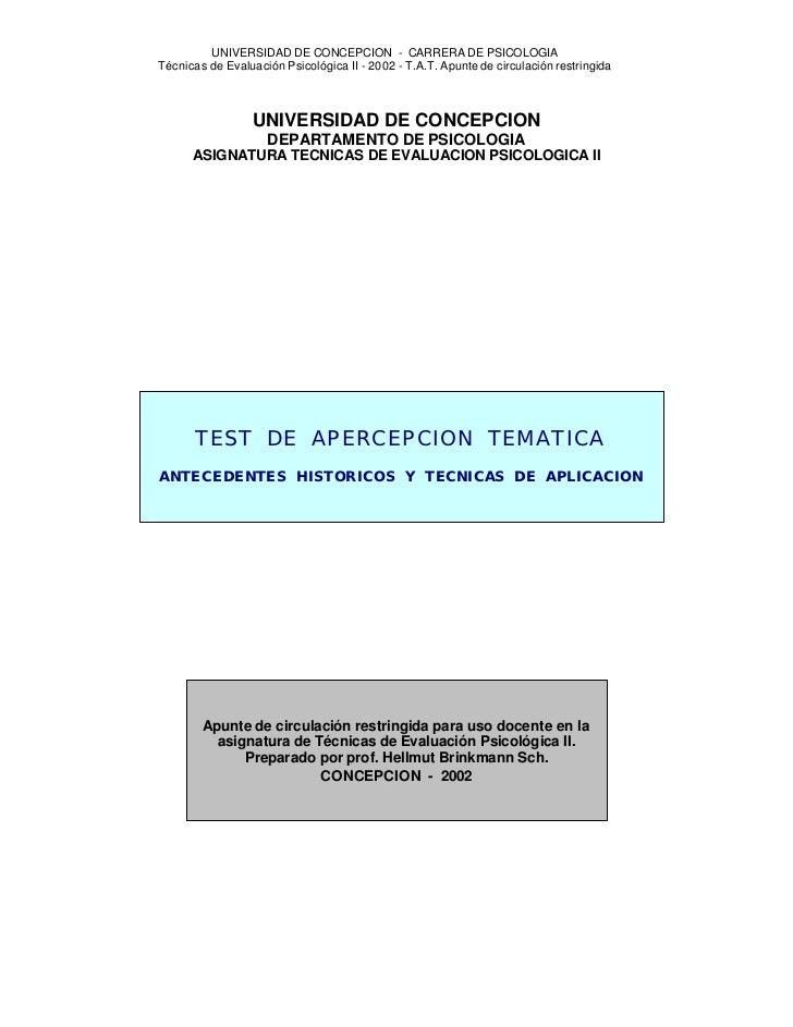UNIVERSIDAD DE CONCEPCION - CARRERA DE PSICOLOGIATécnicas de Evaluación Psicológica II - 2002 - T.A.T. Apunte de circulaci...