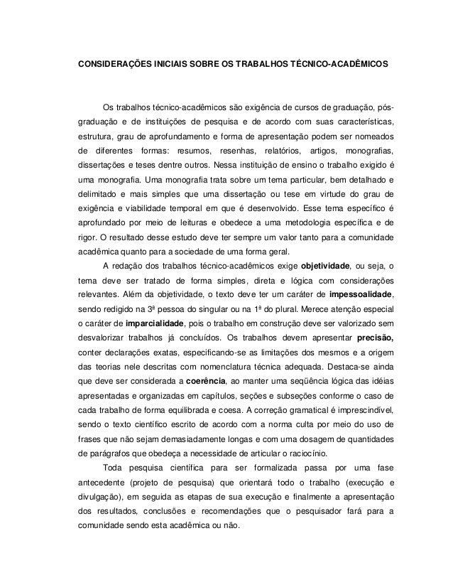CONSIDERAÇÕES INICIAIS SOBRE OS TRABALHOS TÉCNICO-ACADÊMICOSOs trabalhos técnico-acadêmicos são exigência de cursos de gra...