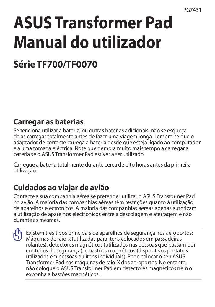 PG7431ASUS Transformer PadManual do utilizadorSérie TF700/TF0070Carregar as bateriasSe tenciona utilizar a bateria, ou out...